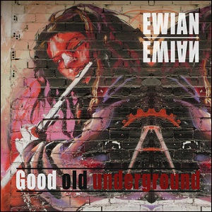 Ewian-Good-Old-Underground